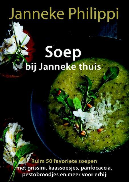 Soep bij Janneke thuis - Janneke Philippi