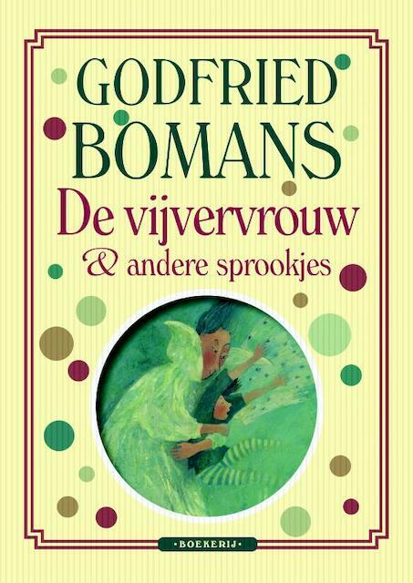 De vijvervrouw en andere sprookjes - Godfried Bomans