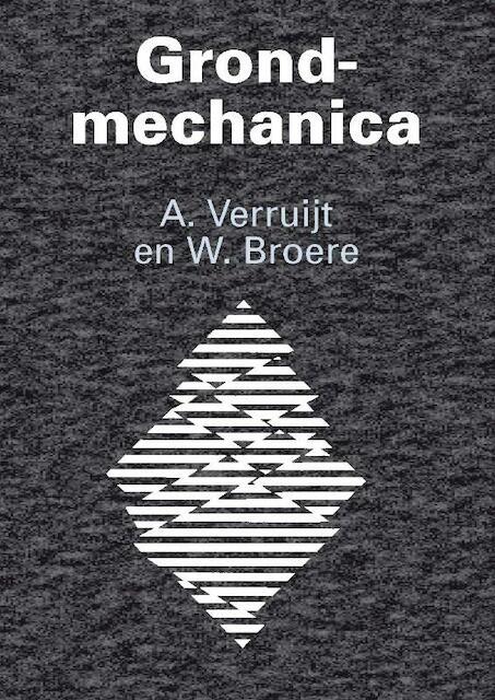 Grondmechanica - Arnold Verruijt, W. Broere