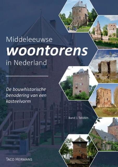 Middeleeuwse woontorens in Nederland - Taco Hermans