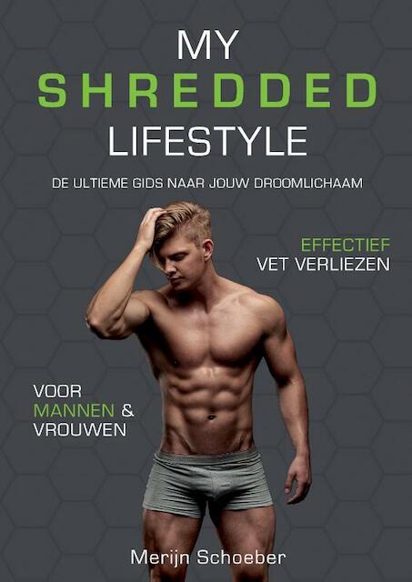 My Shredded Lifestyle - Merijn Schoeber, Sander Roex, Rowan van der Voort
