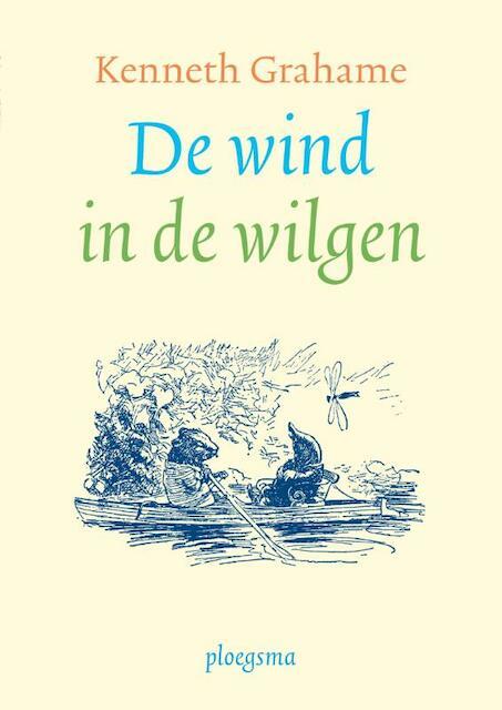 De wind in de wilgen - Kenneth Grahame