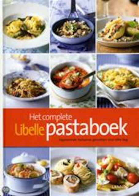 Het complete Libelle pastaboek - Ilse D'hooge, Karl Bruninx