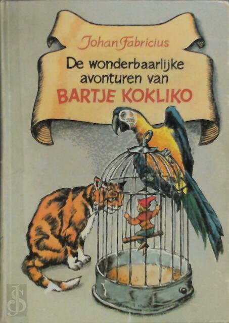 Wonderbaarlijke avonturen van Bartje Kokliko - Johan Fabricius, Dick de Wilde