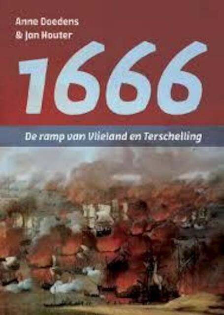 1666 - De ramp van Vlieland en Terschelling - Anne Doedens, Jan Houter