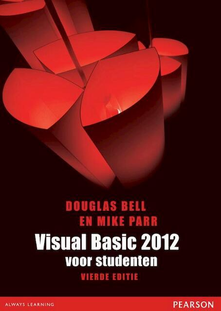 Visual Basic 2012 voor studenten - Douglas Bell, Mike Parr