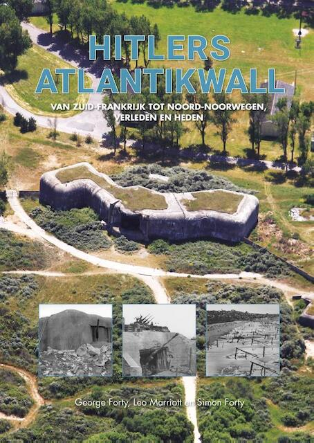 Hitlers Atlantikwall - George Forty, Leo Marriott, Simon Forty