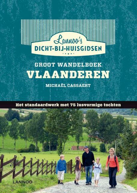 DICHT Groot Wandelboek Vlaanderen - Michael Cassaert