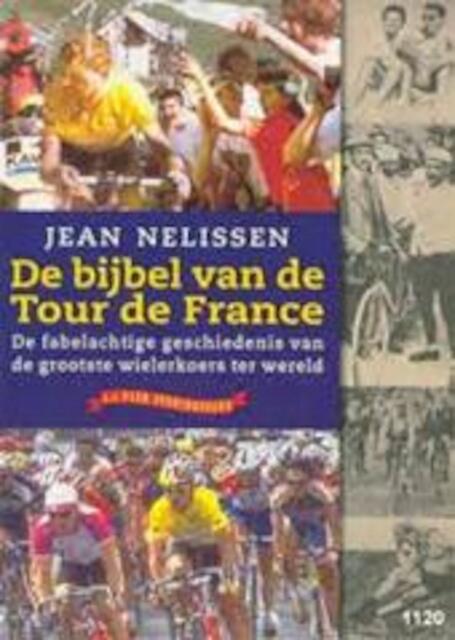 De bijbel van de Tour de France - J. Nelissen