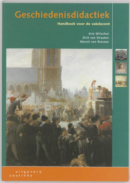 Geschiedenisdidactiek - Arie Wilschut, Amp, Dick van Straaten