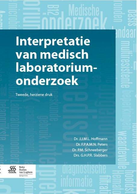 Interpretatie van medisch laboratoriumonderzoek - J.J.M.L. Hoffmann, F.P.A.M.N. Peters, P.M. Schneeberger, G.H.P.R. Slabbers