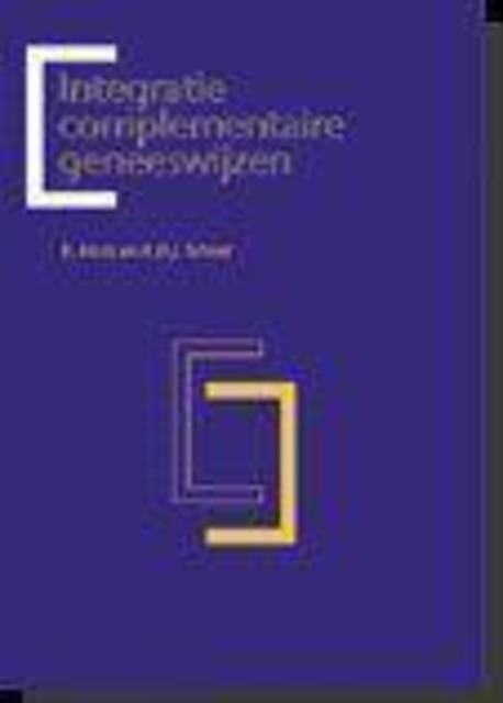 Integratie complementaire geneeswijzen - R.K. Muts, H.D.J. Schoot