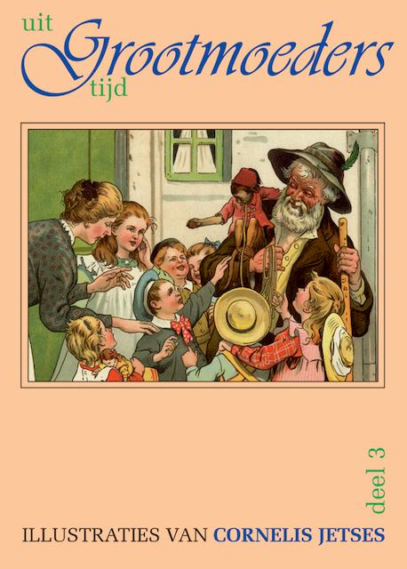 Uit grootmoeders tijd    3 + CD   (ISBN  9789075531152)   De Slegte