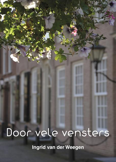 Door vele vensters - Ingrid van der Weegen