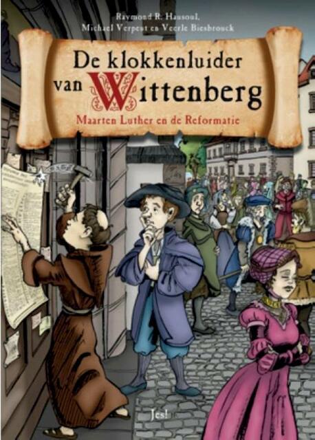 De klokkenluider van Wittenberg - Raymond R. Hausoul, Michael Verpeut, Veerle Biesbrouck