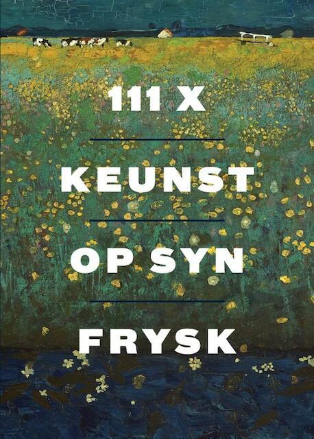 111x Keunst op syn Frysk -
