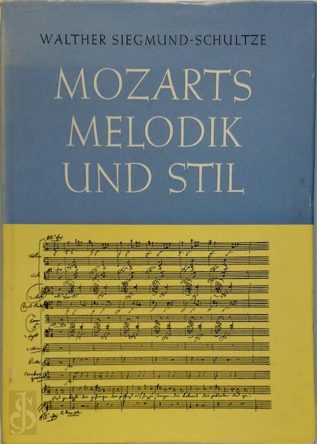 Mozarts Melodik und Stil - Walther Siegmund-Schultze