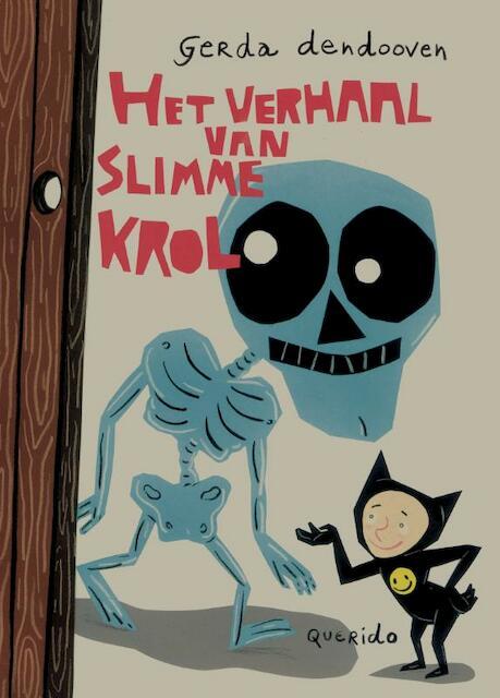 Het verhaal van Slimme Krol en hoe hij aan de dood ontsnapte - G. Dendooven