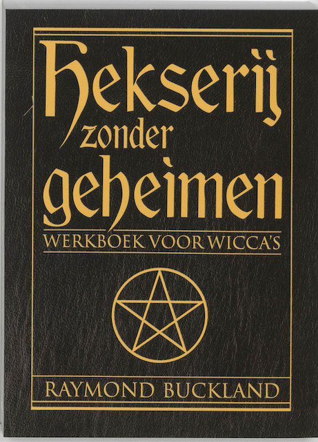 Hekserij zonder geheimen - Raymond Buckland