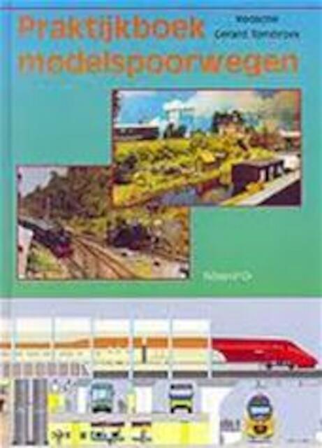 Praktijkboek modelspoorwegen - G. (red Tombroek