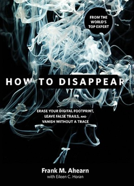 How to Disappear - Frank A. Ahearn, Eileen C. Horan