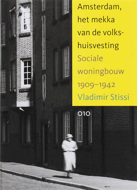 Amsterdam, het Mekka van de Volkshuisvesting - Vladimir Stissi