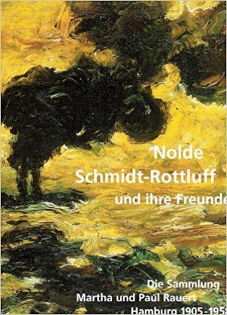 Nolde, Schmidt-Rottluff und ihre Freunde - H. Jürgen Lwowski