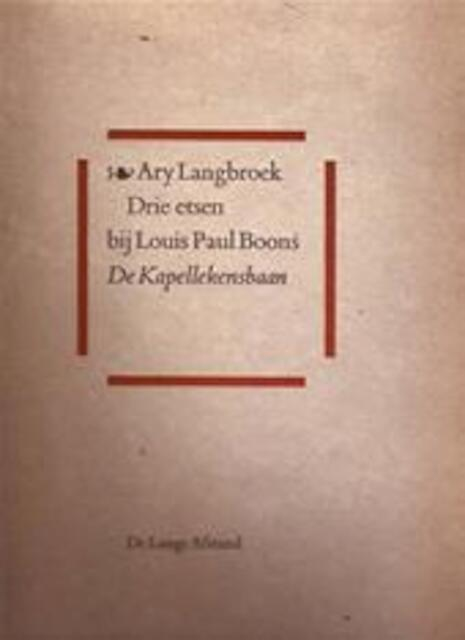 Drie etsen bij Louis Paul Boons De Kapellekensbaan - Ary Langbroek, Louis Paul Boon