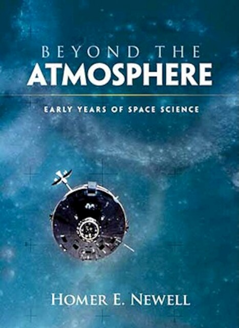 Beyond the Atmosphere - Homer E. Newell