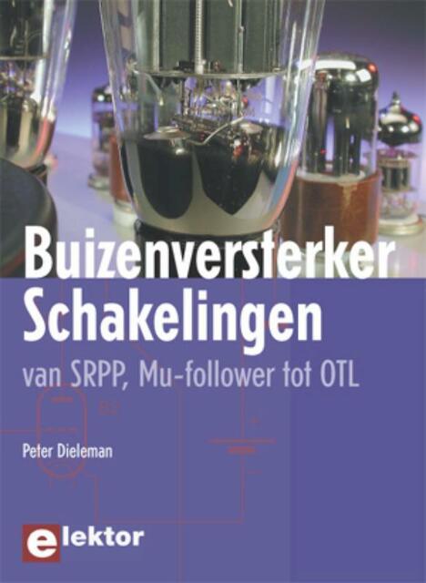 Buizenversterkerschakelingen - P. Dieleman, Peter Dieleman