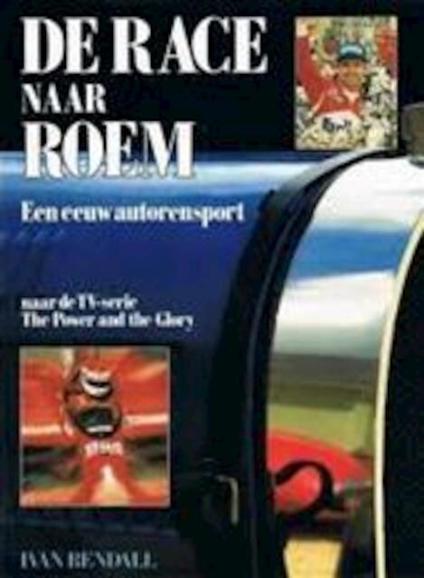 De race naar roem - Ivan Rendall, Nicolaas Hetsen, Jaap Deinema, Frans Stravers