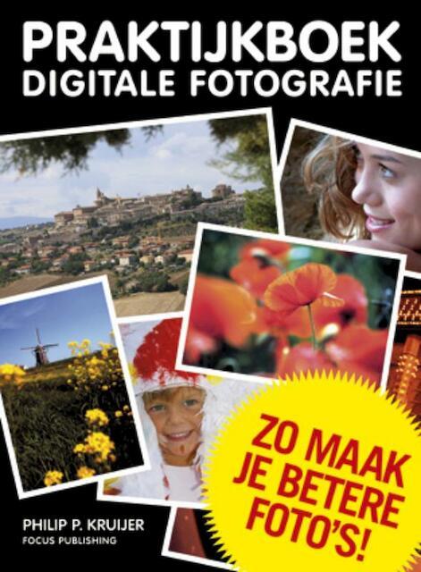Praktijkboek Digitale Fotografie - Philip Kruijer