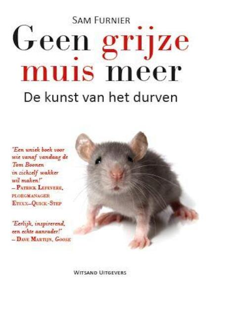 Geen grijze muis meer - Sam Furnier