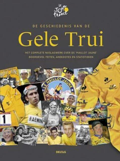 De geschiedenis van de Gele Trui - Philippe Bouvet, Frederique Galametz