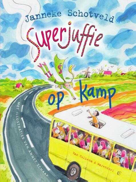 Superjuffie op kamp - Janneke Schotveld