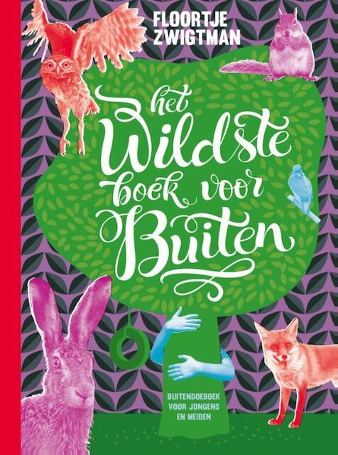Het wildste boek voor buiten - Floortje Zwigtman