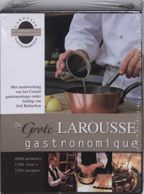 De Grote Larousse Gastronomique - J. Robuchon