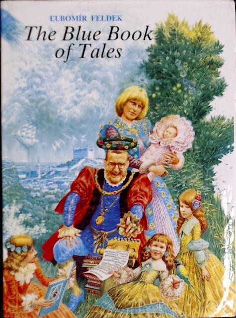 The Blue Book of Tales - Ľubomír Feldek