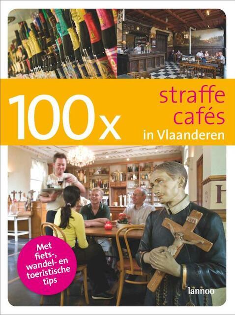 100x Straffe cafés in Vlaanderen - B. Loockx