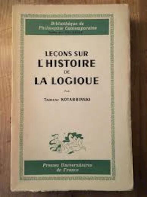 Leçons sur l'histoire de la logique. Traduit par Anna Posner. Introduction de René Poirier - Tadeusz Katarbinski
