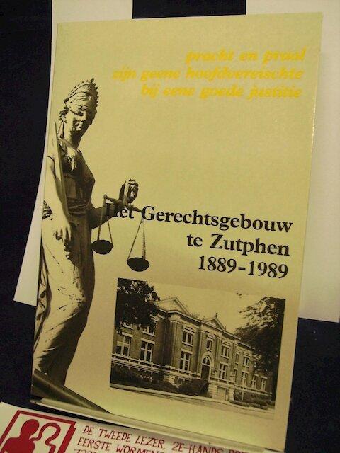 Het gerechtsgebouw te Zutphen 1889-1989 - Montyn