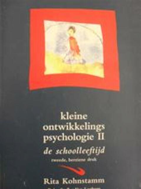 Kleine ontwikkelingspsychologie: d. 2. De schoolleeftijd - Rita Kohnstamm