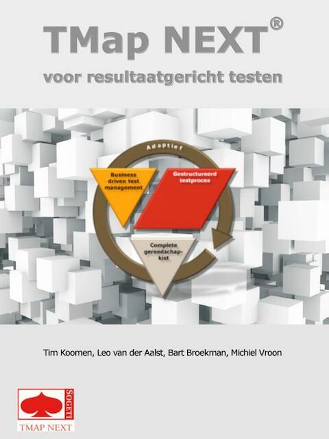 TMap NEXT - Tim Koomen, Bart Broekman, Leo van der Aalst, Michiel Vroon
