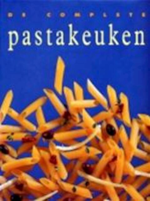 De complete pastakeuken - Lotje Deelman, Amp, Ingrid Hadders