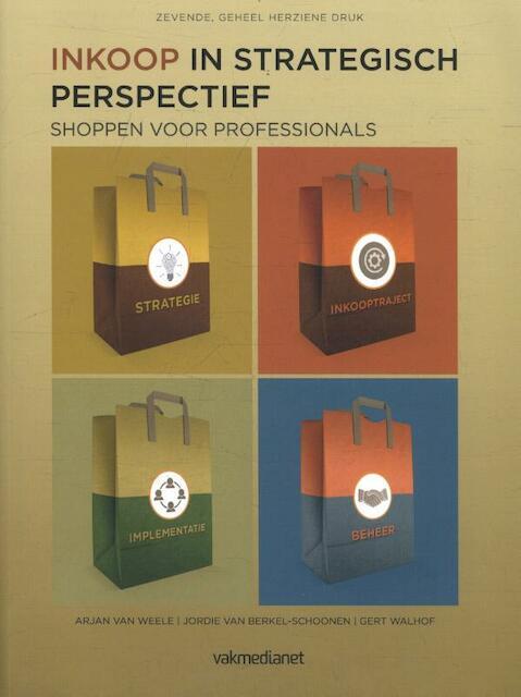 Inkoop in strategisch perspectief - Arjan van Weele, Jordie van Berkel-Schoonen, Gert Walhof