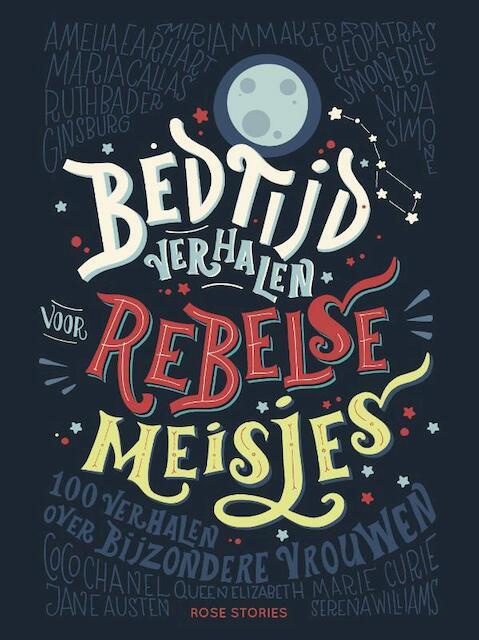 Bedtijdverhalen voor rebelse meisjes - Elena Favilli, Francesca Cavallo