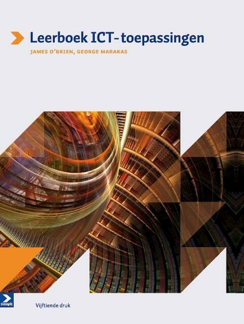 Leerboek ICT-toepassingen - James A. O'Brien, George M. Marakas