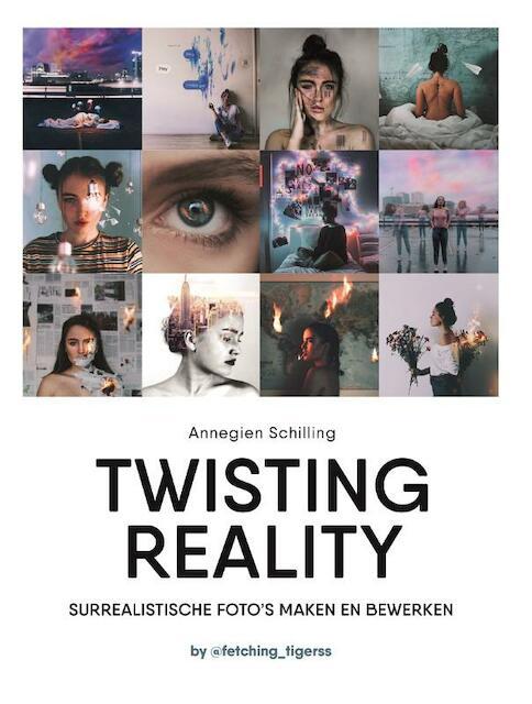 Twisting reality - Annegien Schilling