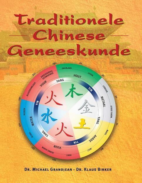 Traditionele Chinese geneeskunde - Michael Grandjean, Klaus Birker