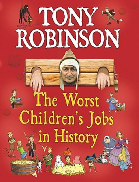 The Worst Children's Jobs in History - Tony Robinson